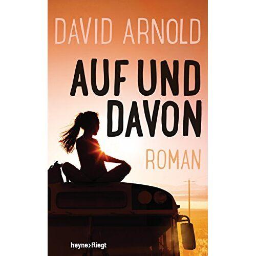 David Arnold - Auf und davon: Roman - Preis vom 18.04.2021 04:52:10 h
