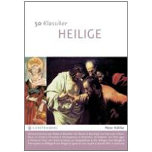 Peter Köhler - 50 Klassiker Heilige. Von der heiligen Anna bis zum heiligen Valentin - Preis vom 05.09.2020 04:49:05 h
