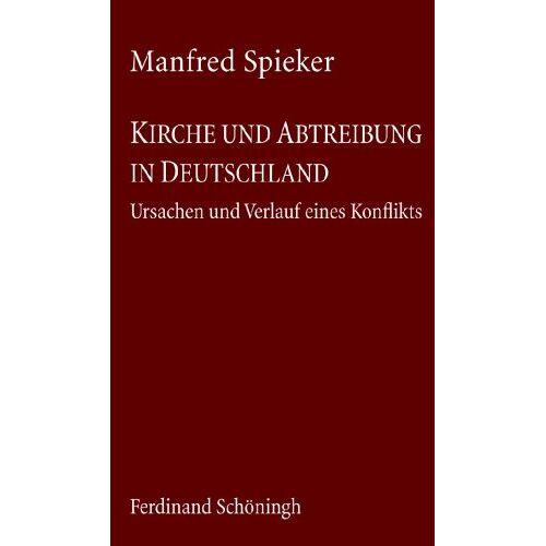 Manfred Spieker - Kirche und Abtreibung in Deutschland - Preis vom 14.04.2021 04:53:30 h