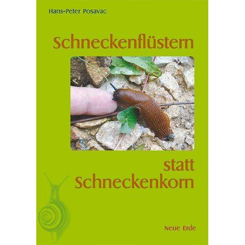 Hans-Peter Posavac - Schneckenflüstern statt Schneckenkorn - Preis vom 10.05.2021 04:48:42 h
