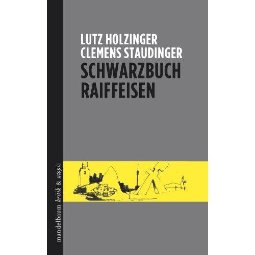 Lutz Holzinger - Schwarzbuch Raiffeisen - Preis vom 17.04.2021 04:51:59 h