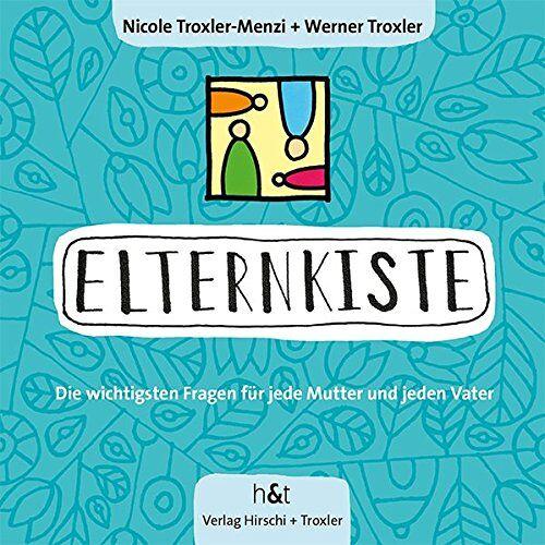 Nicole Troxler-Menzi - ElternKiste: Die wichtigsten Fragen für jede Mutter und jeden Vater - Preis vom 11.04.2021 04:47:53 h