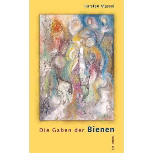 Karsten Massei - Die Gaben der Bienen - Preis vom 20.01.2020 06:03:46 h