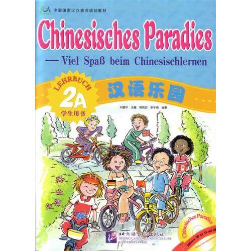 Fuhua Liu - Chinesisches Paradies - Viel Spass beim Chinesischlernen: Chinesisches Paradies, Bd.2A : Lehrbuch (mit Audio-CD für Lehrbuch Bd. 2A und 2B) - Preis vom 23.06.2020 05:06:13 h