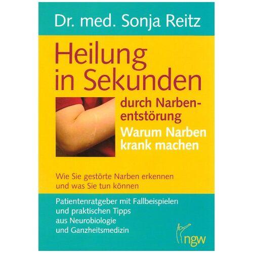 Sonja Reitz - Heilung in Sekunden durch Narbenentstörung: Warum Narben krank machen. Wie Sie kranke Narben erkennen - Preis vom 13.05.2021 04:51:36 h