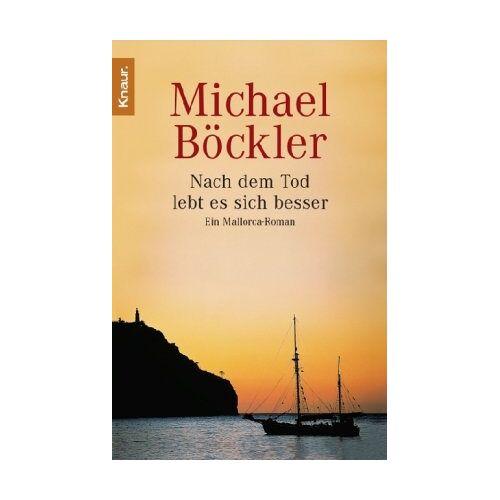 Michael Böckler - Nach dem Tod lebt es sich besser: Ein Mallorca-Roman - Preis vom 05.09.2020 04:49:05 h