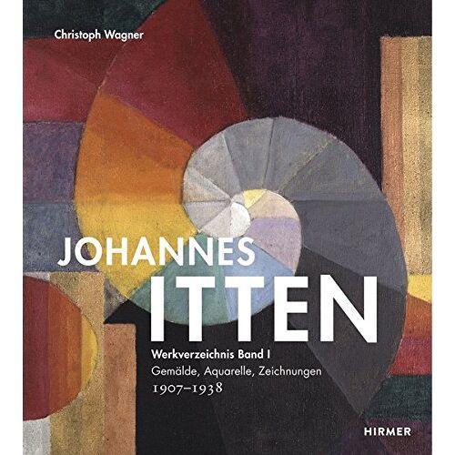 Christoph Wagner - Johannes Itten: Werkverzeichnis, Band I. Gemälde, Aquarelle, Zeichnungen. 1907–1938 - Preis vom 20.10.2020 04:55:35 h
