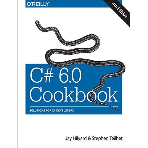 Jay Hilyard - C# 6.0 Cookbook - Preis vom 31.03.2020 04:56:10 h