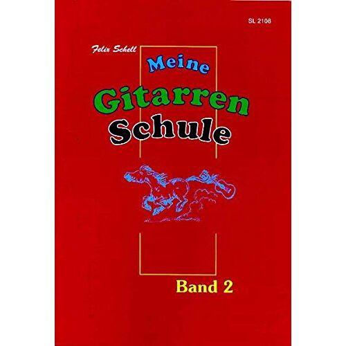 Felix Schell - Meine Gitarrenschule / für Kinder: Meine Gitarrenschule Band 2: für Kinder ab 7 - Preis vom 25.02.2020 06:03:23 h