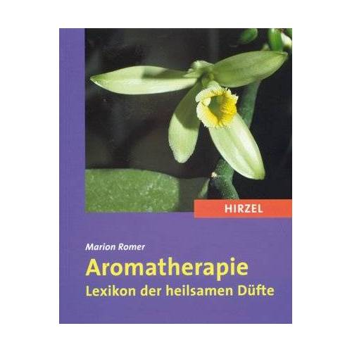 Marion Romer - Aromatherapie: Lexikon der heilsamen Düfte - Preis vom 22.10.2020 04:52:23 h