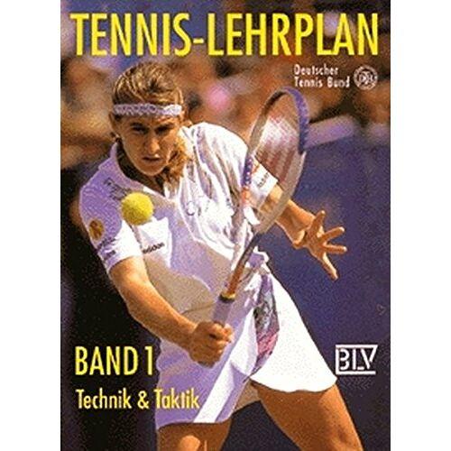 Deutscher Tennis Bund - Tennis-Lehrplan, Bd.1, Technik und Taktik - Preis vom 28.05.2020 05:05:42 h