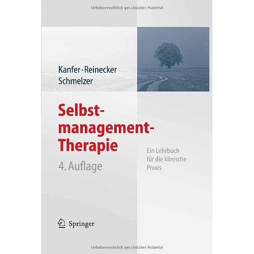Kanfer, Frederick H. - Selbstmanagement-Therapie: Ein Lehrbuch für die klinische Praxis - Preis vom 26.02.2021 06:01:53 h