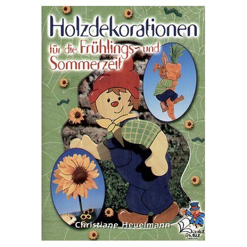 Christiane Heuelmann - Holzdekorationen für die Frühlings- und Sommerzeit - Preis vom 19.09.2020 04:48:36 h