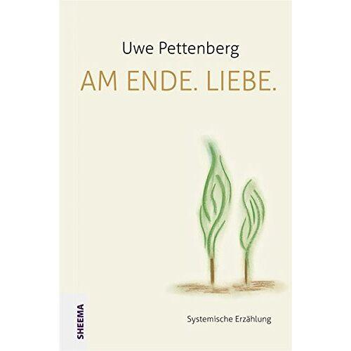 Uwe Pettenberg - Am Ende. Liebe. - Preis vom 28.02.2021 06:03:40 h