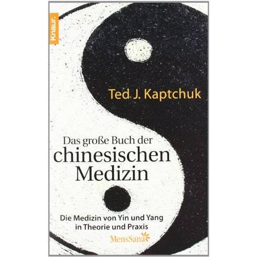 Kaptchuk, Ted J. - Das große Buch der chinesischen Medizin: Die Medizin von Yin und Yang in Theorie und Praxis - Preis vom 10.05.2021 04:48:42 h