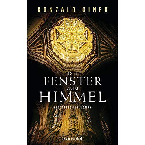 Gonzalo Giner - Die Fenster zum Himmel: Historischer Roman - Preis vom 04.09.2020 04:54:27 h