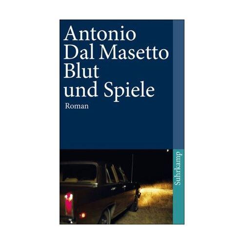Antonio Dal Masetto - Blut und Spiele: Roman (suhrkamp taschenbuch) - Preis vom 20.10.2020 04:55:35 h
