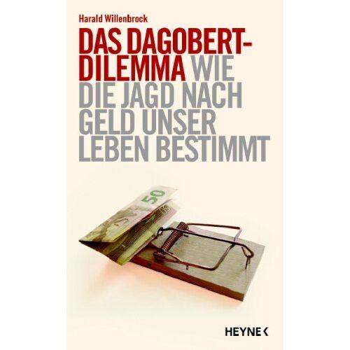 Harald Willenbrock - Das Dagobert-Dilemma. Wie die Jagd nach Geld unser Leben bestimmt - Preis vom 09.05.2021 04:52:39 h