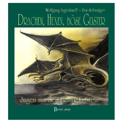 Wolfgang Ingenhaeff - Drachen, Hexen, böse Geister. Sagen aus dem Bezirk Kufstein. - Preis vom 05.09.2020 04:49:05 h