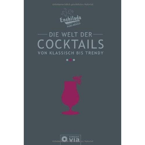 Enchilada-Team - Die Welt der Cocktails - von klassisch bis trendy: Das große Enchilada-Cocktailbuch - Preis vom 14.04.2021 04:53:30 h
