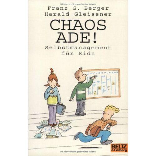 Berger, Franz S. - Chaos ade!: Selbstmanagement für Kids (Gulliver) - Preis vom 23.10.2020 04:53:05 h