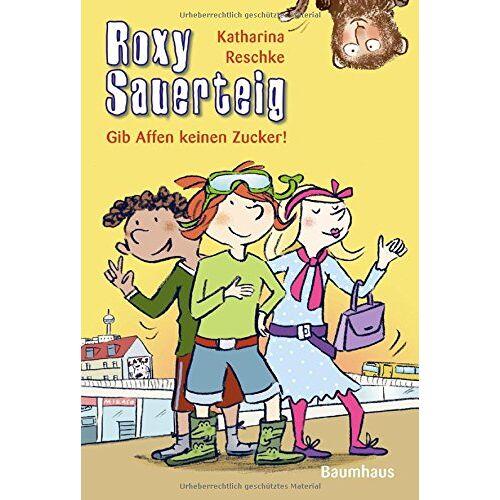 Katharina Reschke - Roxy Sauerteig - Gib Affen keinen Zucker!: Band 3 - Preis vom 14.04.2021 04:53:30 h