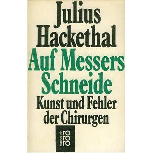 Julius Hackethal - Auf Messers Schneide. Kunst und Fehler der Chirurgen. - Preis vom 26.02.2021 06:01:53 h
