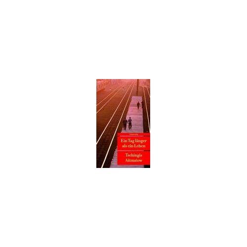 Tschingis Aitmatow - Ein Tag länger als ein Leben - Preis vom 18.04.2021 04:52:10 h