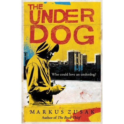 Markus Zusak - The Underdog (Underdogs, Band 1) - Preis vom 03.05.2021 04:57:00 h