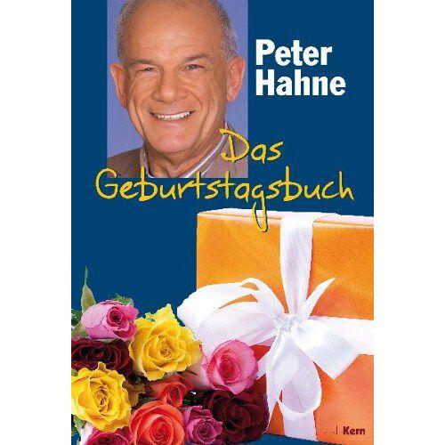 Peter Hahne - Das Geburtstagsbuch: Blumen-Cover - Preis vom 06.05.2021 04:54:26 h