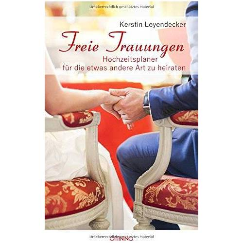 Kerstin Leyendecker - Freie Trauungen: Hochzeitsplaner für die etwas andere Art zu heiraten - Preis vom 22.01.2020 06:01:29 h