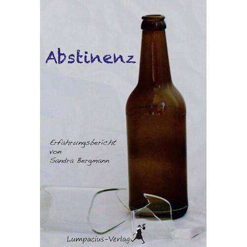 Bergmann - Abstinenz: Erfahrungsbericht von Sandra Bergmann - Preis vom 05.05.2021 04:54:13 h