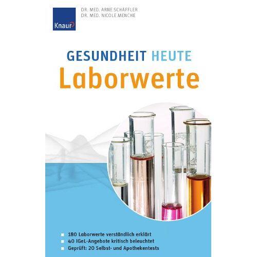 Nicole Menche - Gesundheit heute - Laborwerte: 180 Laborwerte verständlich erklärt - Preis vom 09.04.2021 04:50:04 h