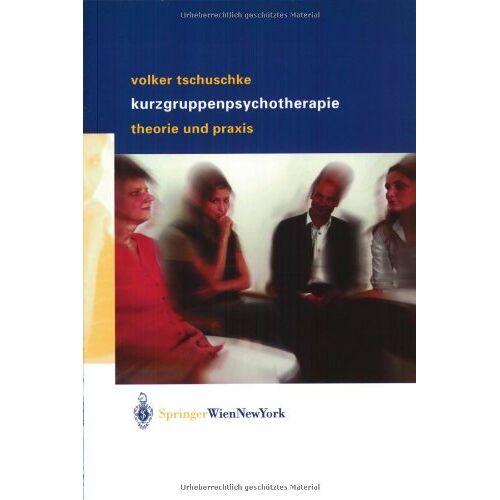 Volker Tschuschke - Volker Tschuschke Kurzgruppenpsychotherapie Theorie und Praxis - Preis vom 27.02.2021 06:04:24 h