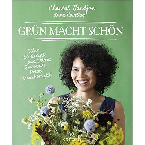 Chantal Sandjon - Grün macht schön: Über 100 Rezepte und Ideen: Smoothies, Detox, Naturkosmetik - Preis vom 08.04.2020 04:59:40 h