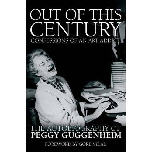 Peggy Guggenheim - Out of This Century: The Autobiography of Peggy Guggenheim - Preis vom 07.05.2021 04:52:30 h