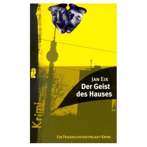 Jan Eik - Der Geist des Hauses. Ein Friedrichstadtpalast- Krimi. - Preis vom 28.02.2021 06:03:40 h