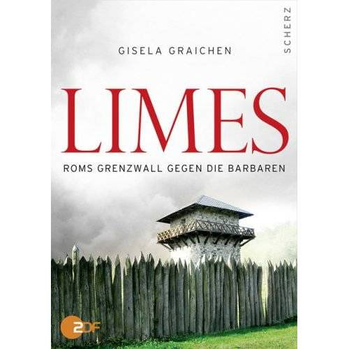 Gisela Graichen - Limes: Roms Grenzwall gegen die Barbaren - Preis vom 09.05.2021 04:52:39 h