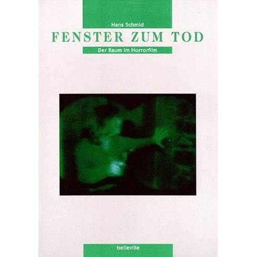 Hans Schmid - Fenster zum Tod: Der Raum im Horrorfilm - Preis vom 13.02.2020 06:03:59 h