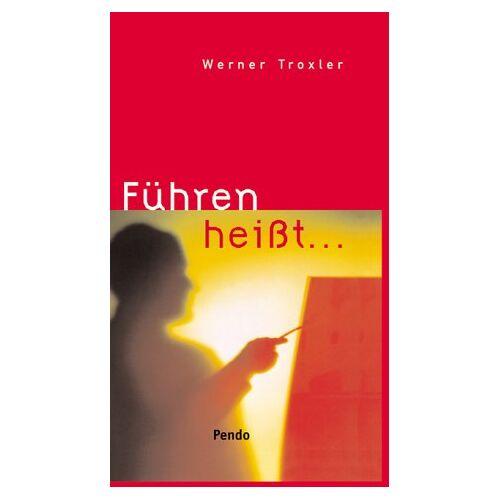 Werner Troxler - Führen heisst... - Preis vom 06.09.2020 04:54:28 h