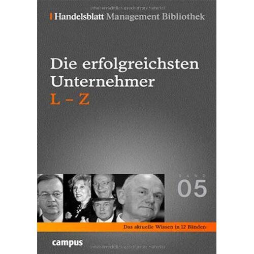 Handelsblatt - Handelsblatt Management Bibliothek. Bd. 5: Die erfolgreichsten Unternehmer, L-Z - Preis vom 05.03.2021 05:56:49 h