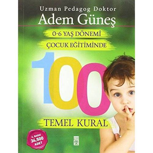 Adem Günes - 0-6 Yas Cocuk Egitiminde 100 Temel Kural - Preis vom 16.04.2021 04:54:32 h
