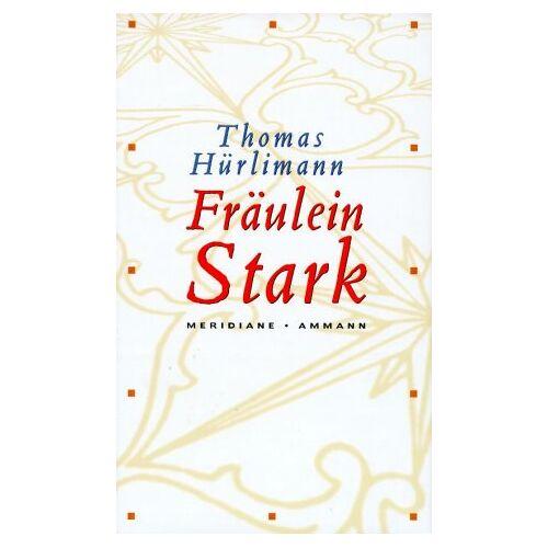 Thomas Hürlimann - Fräulein Stark - Preis vom 09.05.2021 04:52:39 h