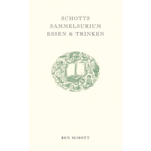Ben Schott - Schotts Sammelsurium Essen & Trinken - Preis vom 10.05.2021 04:48:42 h