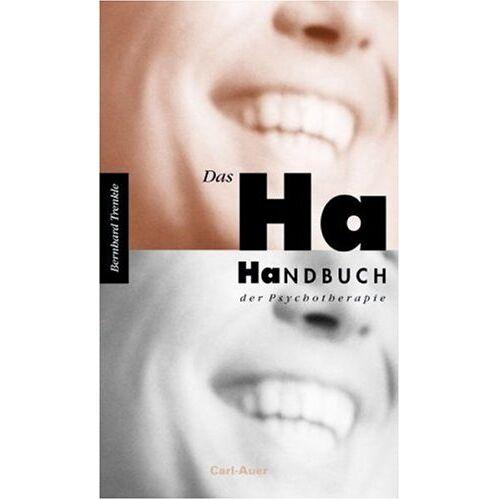 Bernhard Trenkle - Das Ha-Handbuch der Psychotherapie. Witze - ganz im Ernst - Preis vom 11.05.2021 04:49:30 h