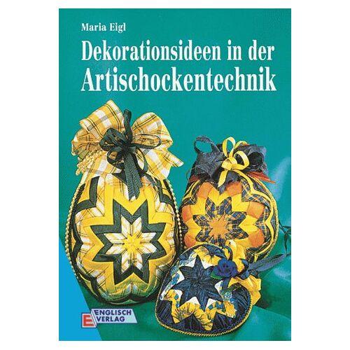 Maria Eigl - Dekorationsideen in der Artischockentechnik - Preis vom 07.05.2021 04:52:30 h