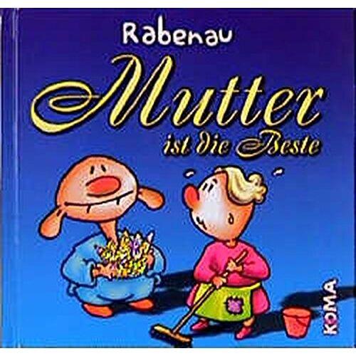 Rabenau, Dithard von - Mutter ist die Beste - Preis vom 11.05.2021 04:49:30 h