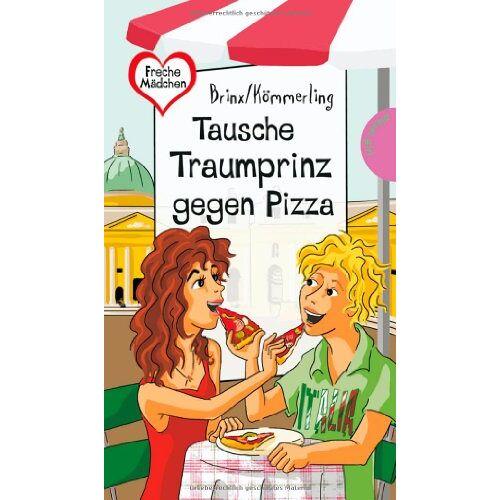 Brinx/Kömmerling - Tausche Traumprinz gegen Pizza - Preis vom 20.10.2020 04:55:35 h