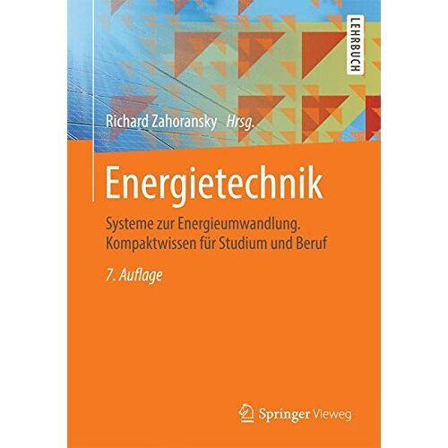 Richard Zahoransky - Energietechnik: Systeme zur Energieumwandlung. Kompaktwissen für Studium und Beruf - Preis vom 05.09.2020 04:49:05 h