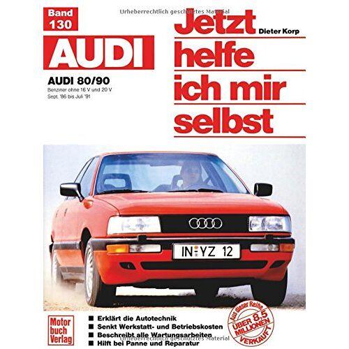 Dieter Korp - Audi 80/90 (Sept. 86 bis Juli 91): Benziner ohne 16 V und 20 V (Jetzt helfe ich mir selbst) - Preis vom 06.05.2021 04:54:26 h